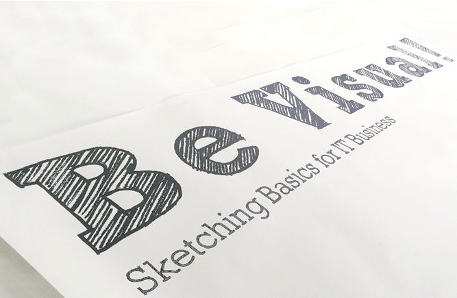 Be Visual! Sketching Basics for IT Business (Edition Q3/2017)